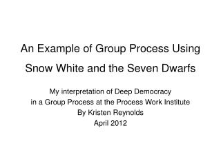 An Example of Group Process Using Snow White and the Seven Dwarfs