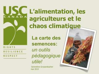 L'alimentation, les agriculteurs et le chaos climatique