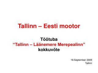 """Tallinn – Eesti mootor Töötuba """"Tallinn – Läänemere Merepealinn"""" kokkuvõte"""
