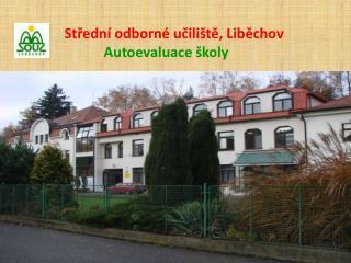 Střední odborné učiliště, Liběchov Autoevaluace školy
