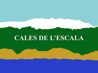 CALES DE L'ESCALA