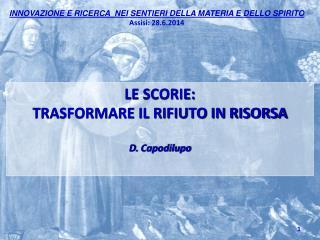 LE SCORIE:  TRASFORMARE IL RIFIUTO IN RISORSA D.  Capodilupo