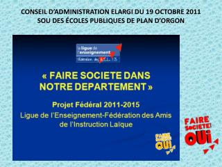 CONSEIL D'ADMINISTRATION ELARGI du 19 octobre 2011 Sou des écoles publiques de plan  d'orgon