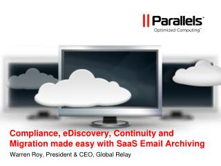 Compliance, eDiscovery, Continuity and Migration made easy with SaaS Email Archiving