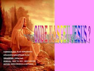 ONDE NASCEU JESUS ?