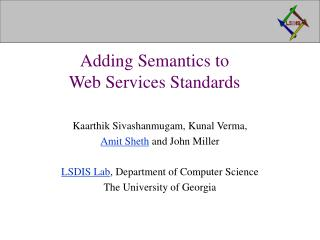 Adding Semantics to  Web Services Standards