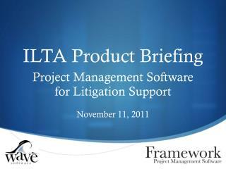 ILTA Product Briefing