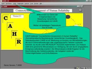 Willkommen zur Demo der  Ereignisanalyse und  Bewertung menschlicher  Zuverlässigkeit mit CAHR.