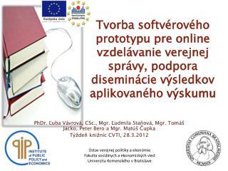 PhDr. Ľuba Vávrová, CSc., Mgr. Ľudmila Staňová, Mgr. Tomáš Jacko, Peter Bero a Mgr. Matúš Čupka
