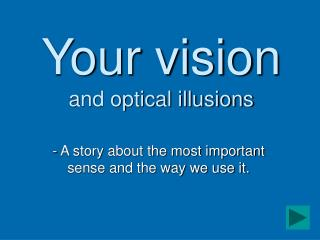 Your vision and optical illusions