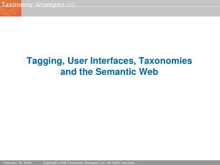 Tagging, User Interfaces, Taxonomies and the Semantic Web