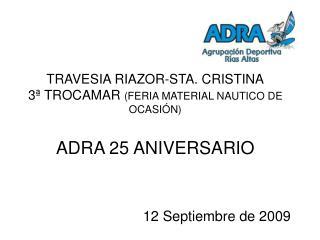TRAVESIA RIAZOR-STA. CRISTINA 3ª TROCAMAR  (FERIA MATERIAL NAUTICO DE OCASIÓN) ADRA 25 ANIVERSARIO