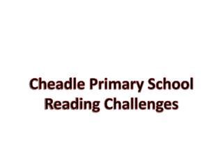 Cheadle Primary School Reading Challenges