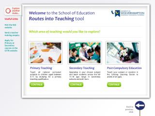 Welcome to the School of Education Routes into Teaching tool