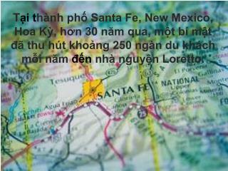 Ti th nh ph Santa Fe, New Mexico, Hoa K, hon 30 nam qua, mt b  mt d  thu h t khong 250 ng n du kh ch mi nam dn nh  nguyn