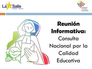 Reunión Informativa: Consulta Nacional por la Calidad Educativa