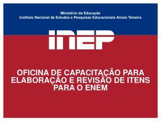 Minist�rio da Educa��o Instituto Nacional de Estudos e Pesquisas Educacionais An�sio Teixeira