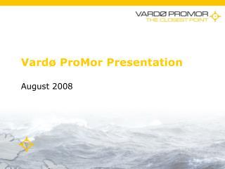 Vardø ProMor Presentation August 2008