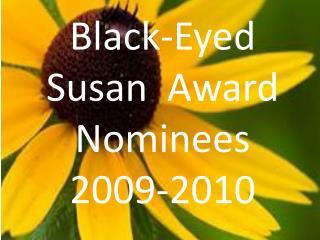 Black-Eyed Susan  Award Nominees 2009-2010