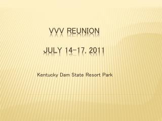 VVV Reunion July 14-17, 2011