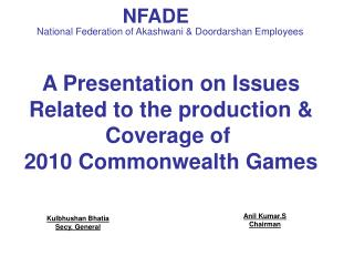 A Presentation on Issues Related to the production & Coverage of  2010 Commonwealth Games