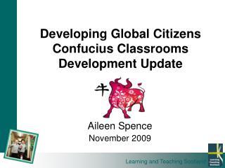 Developing Global Citizens Confucius Classrooms Development Update