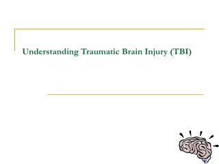 Understanding Traumatic Brain Injury (TBI)