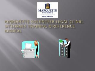 Marquette Volunteer Legal Clinic:  Attorney Training & Reference Manual