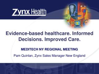 Evidence-based healthcare. Informed Decisions. Improved Care.