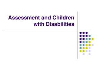 Assessment and Children with Disabilities