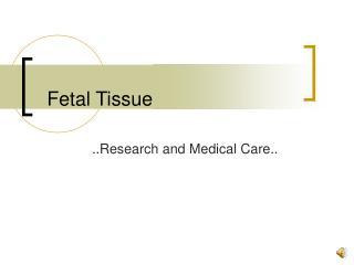 Fetal Tissue