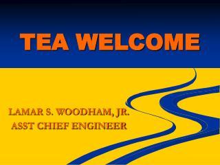 TEA WELCOME