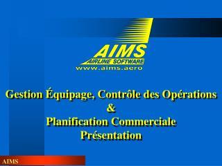 Gestion �quipage, Contr�le des Op�rations  &  Planification Commerciale Pr�sentation