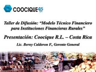 Taller de Difusi�n: �Modelo T�cnico Financiero para Instituciones Financieras Rurales�