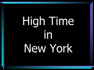 High Time  in  New York