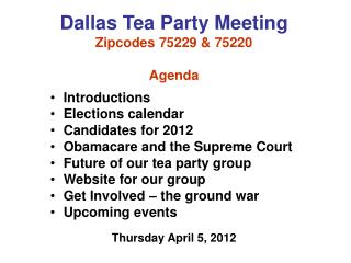 Dallas Tea Party Meeting Zipcodes 75229 & 75220 Agenda Introductions Elections calendar