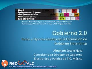 Gobierno 2.0 Retos y Oportunidades de la Formación en Gobierno Electrónico