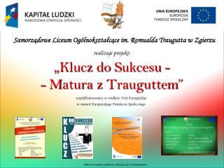 """"""" Klucz  do  S ukcesu  - -  M atura  z  Trauguttem """""""