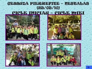 GESSUDA PIERREFITE – NESTALAS (29/09/10) CICLE INICIAU – CICLE MIEI