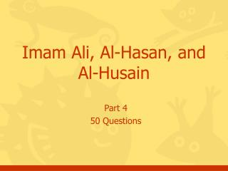 Imam Ali, Al-Hasan, and Al-Husain