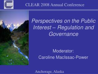 Perspectives on the Public Interest � Regulation and Governance