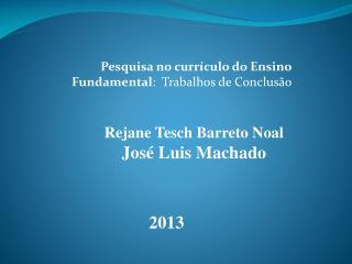 Pesquisa no currículo do Ensino Fundamental :  Trabalhos de Conclusão