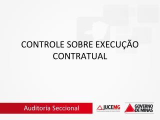CONTROLE SOBRE EXECU��O CONTRATUAL