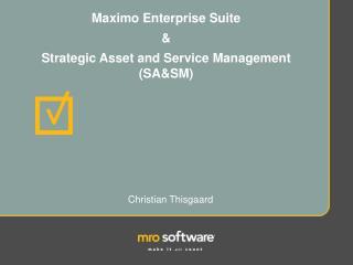 Maximo Enterprise Suite  &  Strategic Asset and Service Management (SA&SM)