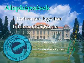 Alapképzések a Debreceni Egyetem  Informatikai Karán