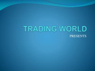 TRADING WORLD