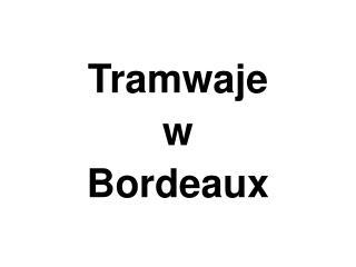 Tramwaje w Bordeaux