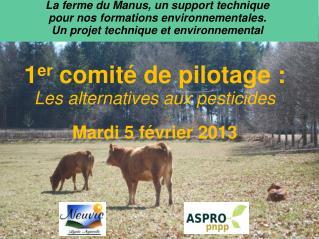 La ferme du Manus, un support technique  pour nos formations environnementales.