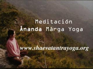 Meditaci�n �nanda  M�rga Yoga