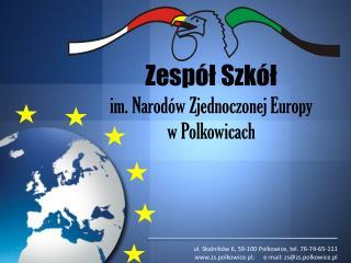 Zesp�? Szk�? im. Narod�w Zjednoczonej Europy w Polkowicach